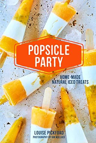 Fiesta de paletas: bocadillos helados naturales caseros
